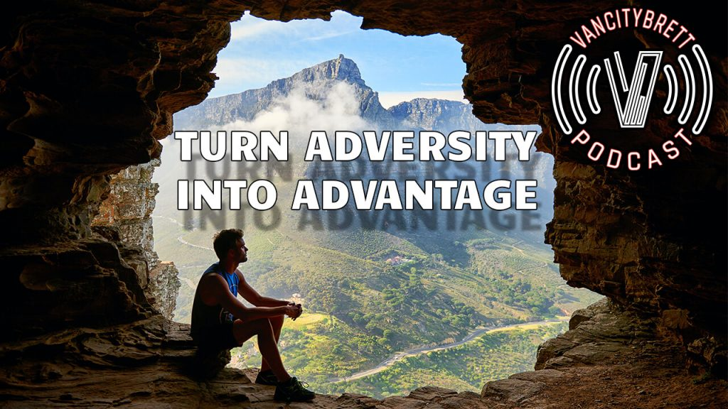 Turn Adversity Into Advantage